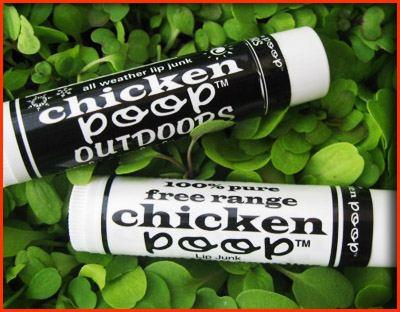 Geek Girl Gifts - Chicken Poop Lip Junk