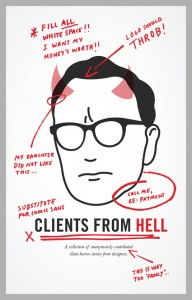 Clients from Hell - the humor behind web designer's pain in the ass clients.