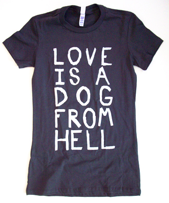 Love is a Dog From Hell Bukowski t-shirt