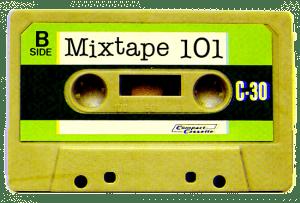 Mixtape 101