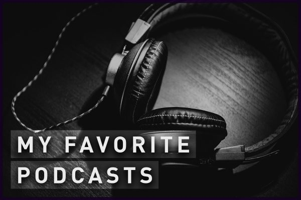 My favorite podcasts, true crime podcasts
