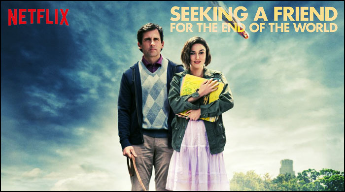Netflix Movie Comedy Drama Seeking a Friend for the End of the World