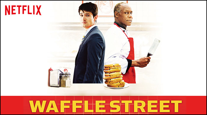 Netflix Movie Comedy Drama Waffle Street