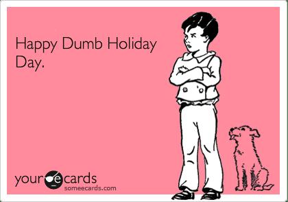Dumb Holiday